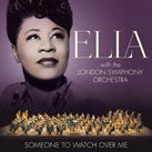 ELLA FITZGERALD & THE LONDON SYMPHONY ORCHESTRA – Someone To Watch Over Me Jazz (Album)