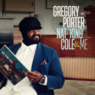 GREGORY PORTER – Nat King Cole & Me (Album)