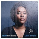 INDRA RIOS-MOORE – Carry My Heart (Album)