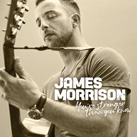 JAMES MORRISON – You're Stronger Than You Know (Album)