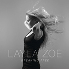 LAYLA ZOE – Breaking Free (Album)