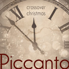 PICCANTO – Crossover Christmas (Album)