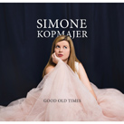 SIMONE KOPMAJER – Good Old Times (Album)